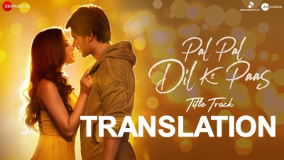 Pal Pal Dil Ke Paas translation Title Song lyrics