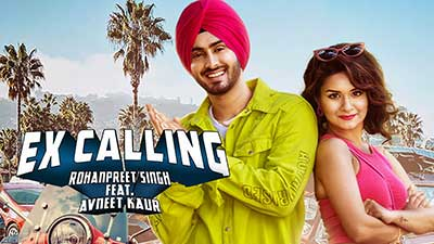 Ex Calling Lyrics Translation – Rohanpreet Singh